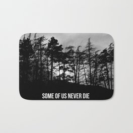 Some Of Us Never Die Bath Mat