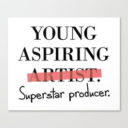Young Aspiring Artist parody Superstar Producer Canvas Print