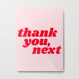 thank you, next Metal Print
