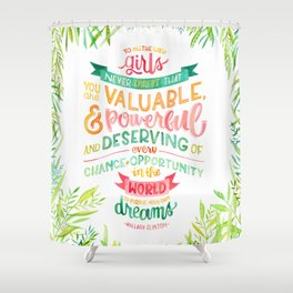 You Are Valuable & Powerful & Deserving // Hillary Clinton Quote Shower Curtain