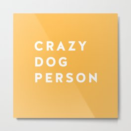 Crazy Dog Person Yellow Metal Print