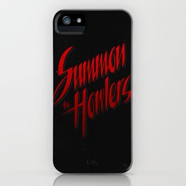 Summon the howlers iPhone Case