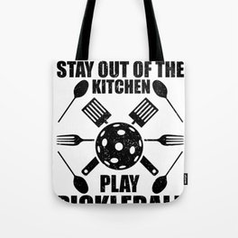 Pickleball Stay Out of the KicheN Play Pickleball Addict Tote Bag