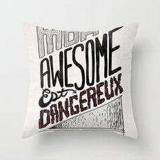 Mon Awesome Est Dangereux. Throw Pillow