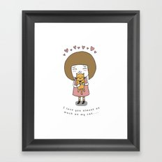 I Love You Almost as Much as My Cat... Framed Art Print