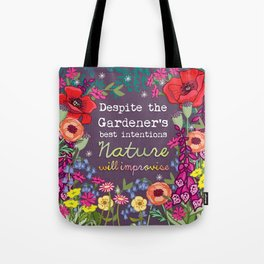 Nature Will Improvise Tote Bag