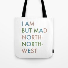 Shakespeare - Hamlet - I Am But Mad North-North-West Tote Bag