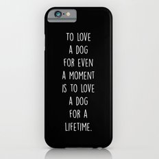 To Love A Dog iPhone 6s Slim Case