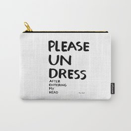 Please undress after entering my head Carry-All Pouch