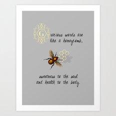 Gracious Words are Like a Honeycomb... Art Print