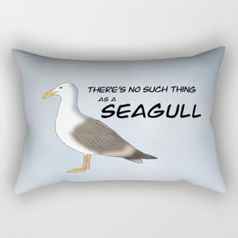 There's no such thing as a seagull - grey Rectangular Pillow