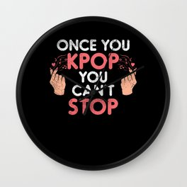 Once You KPop You Can't KStop Wall Clock
