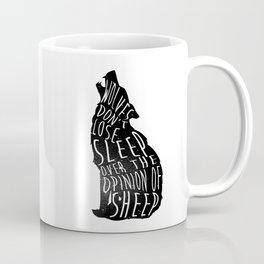 Wolves dont lose sleep over the opinion of sheep - version 1 - no background Coffee Mug