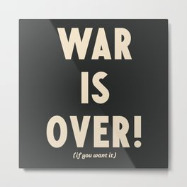War is over!, if you want it, vintage art, peace, Yoko Ono, Vietnam War, civil rights Metal Print