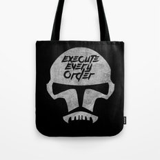 Execute Every Order Tote Bag