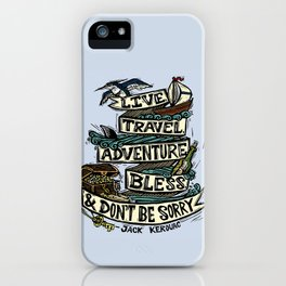 Live, Travel, Adventure, Bless, & Don't Be Sorry iPhone Case