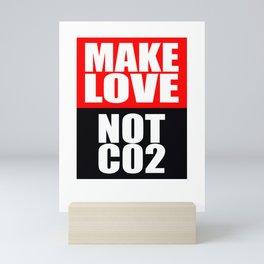 Make Love Not CO2 Mini Art Print