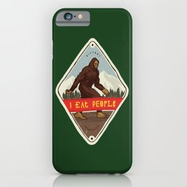 Bigfoot - I Eat People iPhone Case