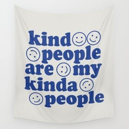 kind people are my kinda people Wall Tapestry