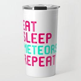 Eat Sleep Meteors Funny Space Quote Travel Mug