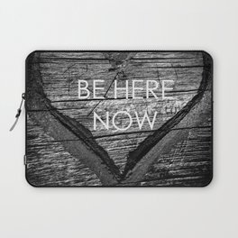 Be Here Now Laptop Sleeve