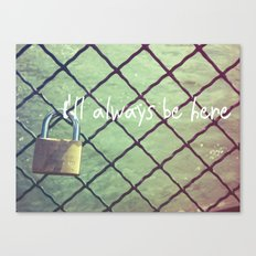 I'll always be here Canvas Print