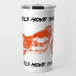 4 Wheels Move the Body 2 Wheels Move the Soul Travel Mug