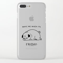 Wake me when it's friday Clear iPhone Case