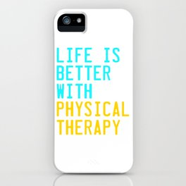 Independence With Physical Therapy. Get up, get better, get here!  Taking care of your body. iPhone Case