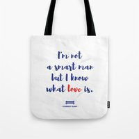 forrest gump Tote Bags featuring Forrest Gump knows what love is by POP Collective