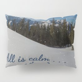 All is calm . . .  All is bright . . .   Pillow Sham