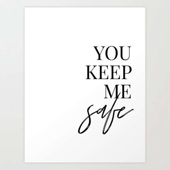 you keep me safe I'll keep you wild (1 of 2) by blackandwhitetype