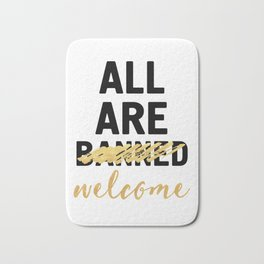 ALL ARE WELCOME - NOT BANNED Bath Mat