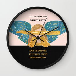 Cupid Painted Blind - Shakespeare Quote Wall Clock