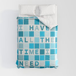 Affirmation I have all the time I need Comforters