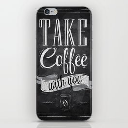 Poster take coffee with you chalk iPhone Skin