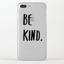 Be Kind Kindness Typography Art Clear iPhone Case
