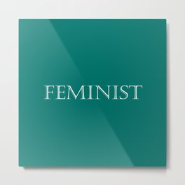 Feminist - Green and White Metal Print