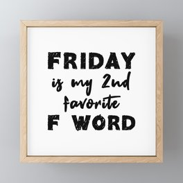 Friday Is My 2nd Favorite F Word Framed Mini Art Print