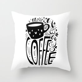 There's always room for coffee (black and white) Throw Pillow