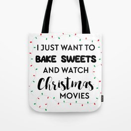 I Want to Bake and Watch Christmas Movies Tote Bag