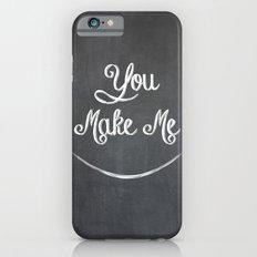 You Make Me Smile - Chalkboard Slim Case iPhone 6s
