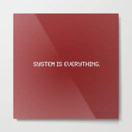 Espresso Love: System is Everything Metal Print