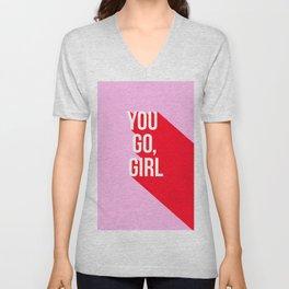 Girl Power - You go girl! Unisex V-Neck