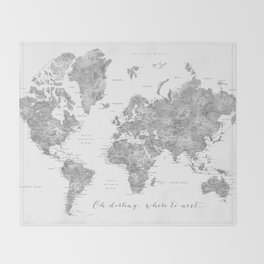 Oh darling, where to next... detailed world map in grayscale watercolor Throw Blanket