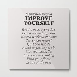Improve yourself, motivational list for good habits, workout, daily routine, set life goals Metal Print