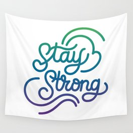Stay Strong motivational quote lettering in original calligraphic style Wall Tapestry