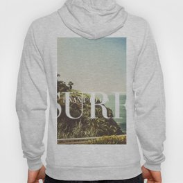 I want to go surfing Hoody