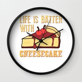 Life Is Batter With Cheesecake Cream Cheese Cracker Pastry Wall Clock