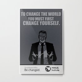 BE CHANGED Metal Print